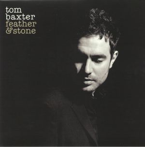 BAXTER, Tom - Feather & Stone (reissue)