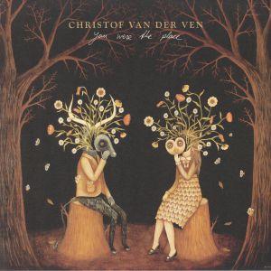 VAN DER VEN, Christof - You Were The Place