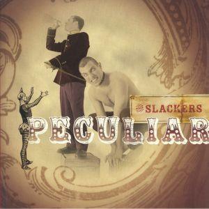 SLACKERS, The - Peculiar