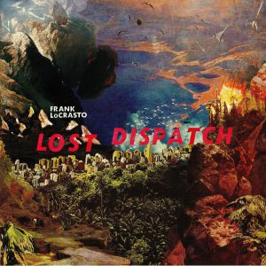 LOCRASTO, Frank - Lost Dispatch