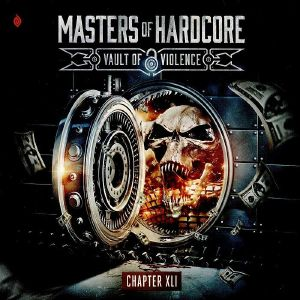 VARIOUS - Masters Of Hardcore Chapter XLI: Vault Of Violence