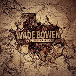BOWEN, Wade - Solid Ground