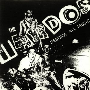 WEIRDOS, The - Destroy All Music