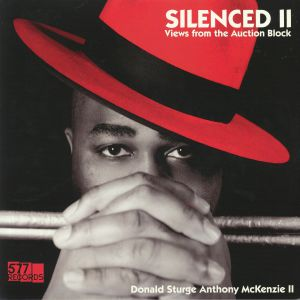 DONALD STURGE ANTHONY MCKENZIE II - Silenced II: Views From The Auction Block