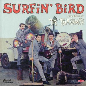 TRASHMEN, The - Surfin' Bird: The Best Of