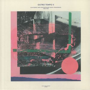 VARIOUS - Outro Tempo II: Electronic & Contemporary Music From Brazil 1984-1996