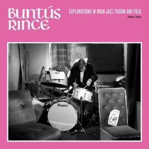 VARIOUS - Buntus Rince: Explorations In Irish Jazz Fusion & Folk 1969-81
