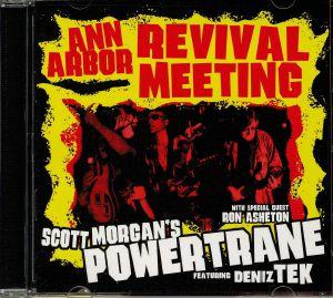 SCOTT MORGAN'S POWERTRANE with DENIZ TEX/RON ASHETON - Ann Arbour Revival Meeting