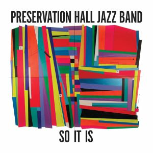 PRESERVATION HALL JAZZ BAND - So It Is (reissue)