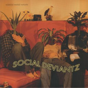 SOCIAL DEVIANTZ - Essential Mental Nutrients (reissue)