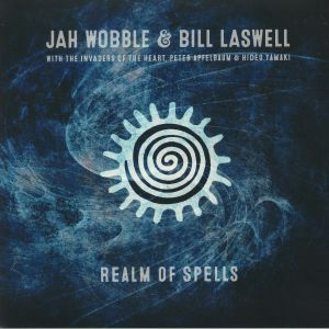 JAH WOBBLE/BILL LASWELL - Realm Of Spells