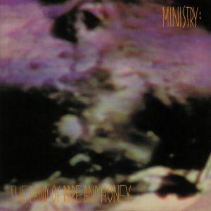 MINISTRY - The Land Of Rape & Honey (reissue)