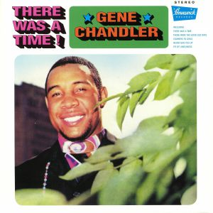CHANDLER, Gene - There Was A Time (reissue)