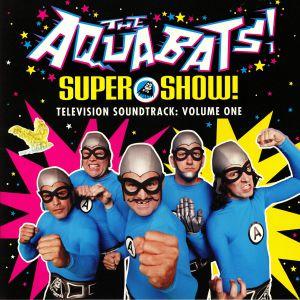AQUABATS, The - Super Show! Television Soundtrack: Volume One