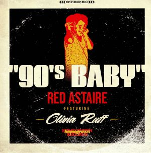 RED ASTAIRE feat OLIVIA RUFF - 90s Baby