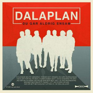 DALAPLAN - Du Ga Aldrig Ensam