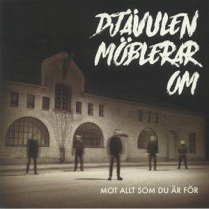 DJAVULEN MOBLERAR OM - Mot Allt Som Du Ar For