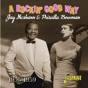 McSHANN, Jay/PRISCILLA BOWMAN - A Rockin' Good Way 1955-1959