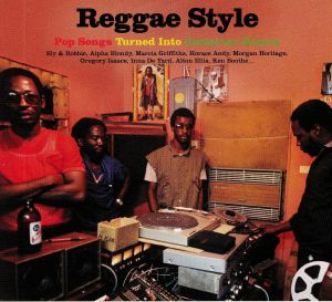VARIOUS - Reggae Style: Pop Songs Turned Into Jamaican Groove