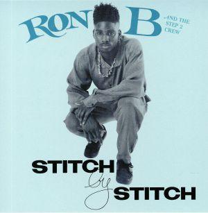 RON B/THE STEP 2 CREW - Stitch By Stitch