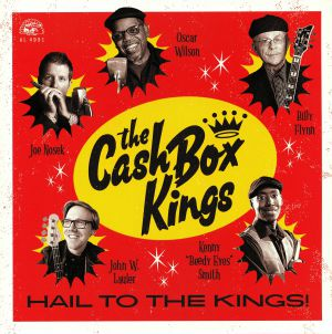 CASH BOX KINGS, The - Hail To The Kings!