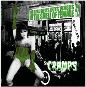CRAMPS - Real Men's Guts Vs The Smell Of Female Vol 2
