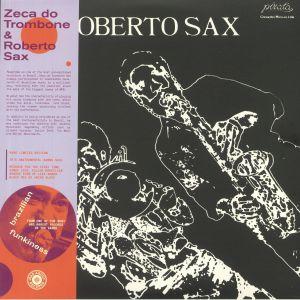 ZECA DO TROMBONE/ROBERTO SAX - Ze Do Trombone E Roberto Sax