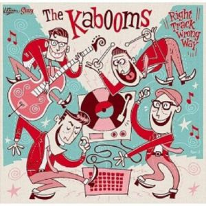 KABOOMS, The - Right Track Wrong Way