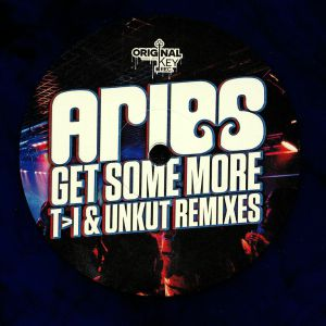 ARIES - Get Some More (T>i & Unkut Remixes)