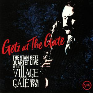 STAN GETZ QUARTET, The - Getz At The Gate: Live At The Village Gate 1961