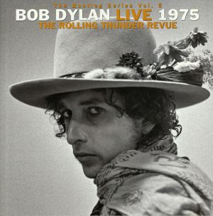 DYLAN, Bob - The Bootleg Series Vol 5: Bob Dylan Live 1975 The Rolling Thunder Revue
