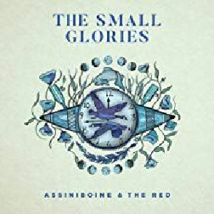 SMALL GLORIES, The - Assiniboine & The Red