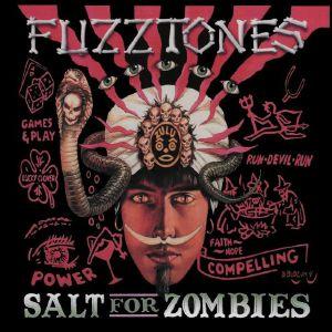 FUZZTONES - Salt For Zombies