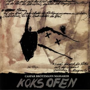 CASPAR BROTZMANN MASSAKER - Koksofen (remastered)