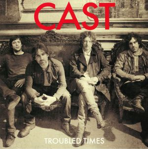 CAST - Troubled Times (reissue)
