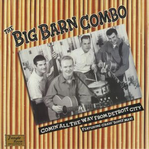 BIG BARN COMBO, The feat CRAIG BONES MAKI - Comin' All The Way From Detroit City