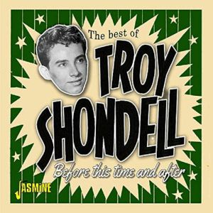 SHONDELL, Troy - Before This Time & After: The Best Of Troy Shondell