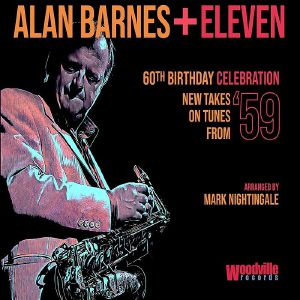 BARNES, Alan - Alan Barnes & Eleven: 60th Birthday Celebration (New Takes On Tunes From '59)