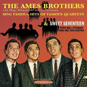 AMES BROTHERS, The - The Ames Brothers Sing Famous Hits Of Famous Quartets/Sweet Seventeen