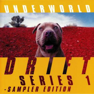 UNDERWORLD - DRIFT Series 1: Sampler Edition