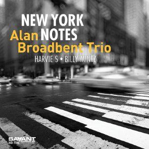 ALAN BROADBENT TRIO - New York Notes