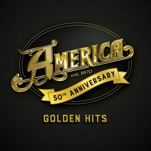 AMERICA - America 50: Golden Hits