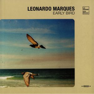 MARQUES, Leonardo - Early Bird (reissue)