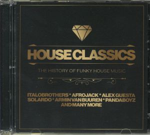 VARIOUS - House Classics: The History Of Funky House Music