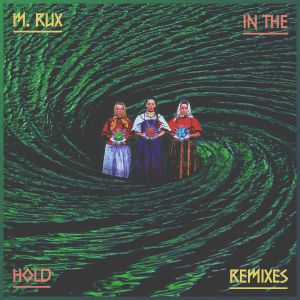 M RUX - In The Hold Remixes