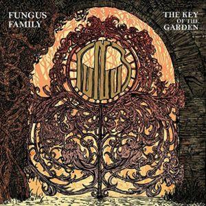 FUNGUS FAMILY - Key Of The Garden