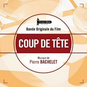 BACHELET, Pierre - Coup De Tete (Soundtrack)