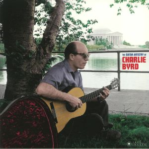 BYRD, Charlie - The Guitar Artistry Of Charlie Byrd (Deluxe Edition) (reissue)