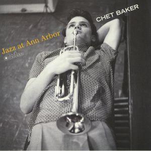 BAKER, Chet - Jazz At Ann Arbor (Deluxe Edition) (reissue)