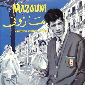 MAZOUNI - Un Dandy En Exil: Algerie France 1969-1983